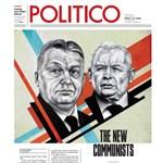 Orbán, az új kommunista – erős címlappal jött ki a Politico