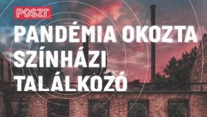 POSZT helyett jön a Pandémia Okozta Színházi Találkozó