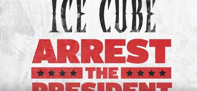 Tartóztassátok le az elnököt: új dallal jelentkezett Ice Cube