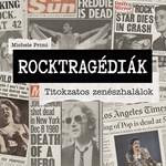 Halj meg, és hős leszel - a rockzene halotti tablója